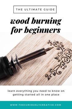 The Ultimate Guide to Wood Burning for Beginners - The Curiously Creative Pyrography, or wood burning, is the art of burning designs onto a wood surface. This guide to wood burning for beginners covers all the basics that you need to know to get started. Wood Burning Tips, Wood Burning Techniques, Wood Burning Crafts, Wood Burning Patterns, Wood Patterns, Diy Wood Projects, Wood Crafts, Art Projects, Wood Burning Stencils