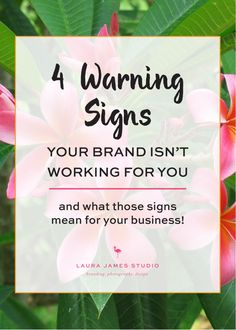 4 Warning Signs that your brand isn't working for you - Laura James Studio >> Branding Photography Design