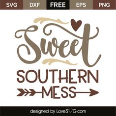 *** FREE SVG CUT FILE for Cricut, Silhouette and more *** Sweet southern mess