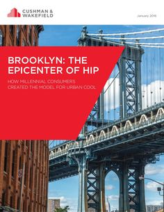 Brooklyn: The Epicenter of Hip How Millennial Consumers Created the Model For Urban Cool