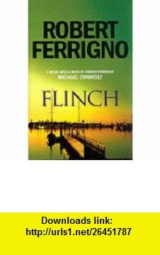Flinch (9780091793951) Robert Ferrigno , ISBN-10: 0091793955  , ISBN-13: 978-0091793951 ,  , tutorials , pdf , ebook , torrent , downloads , rapidshare , filesonic , hotfile , megaupload , fileserve