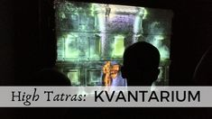 Are you in the High Tatras on a rainy day? Go to Hrebienok and try the new attraction: Kvantarium - interactive gallery of light. High Tatras, Central Europe, Rainy Days, Family Travel, Places To See, Attraction, Travel Inspiration, Videos, Family Trips