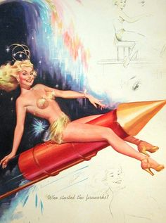 """""""Who started the fireworks?""""...pin-up by Freeman Elliott."""