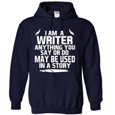 I am a Writer T-Shirts, Hoodies. Check Price Now ==► https://www.sunfrog.com/Jobs/I-am-a-Writer-t-shirt-7929-NavyBlue-22801984-Hoodie.html?id=41382