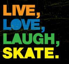 Live, Love, Laugh, Skate. Roller Skating Rink, Roller Rink, Roller Disco, Roller Derby, Ice Skating, Derby Skates, Quad Skates, Rollerblading Workout, Aggressive Skates