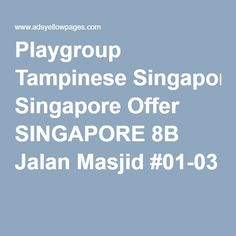 Playgroup Tampinese Singapore Offer SINGAPORE 8B Jalan Masjid #01-03