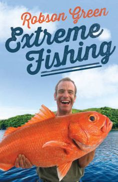 """Does your dad like a bit of fishing? Robson Green's """"Extreme Fishing"""" available in the non-fiction section of your library)"""