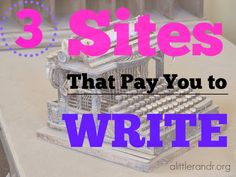 3 Sites That Will Pay You to Write! - Work @ Home Blogger series