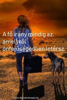 Hagyd hogy az érzéseid vezessenek, ne az egod. Budapest, Karma, Messages, Words, Happy, Spirit, Touch, Ser Feliz