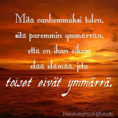 Onko sinulla tällaisia kokemuksia? #eläelämääsi #kutenhaluat #omannäköinen… Thoughts And Feelings, Happy Thoughts, Pretty Words, Cool Words, Good Life Quotes, Best Quotes, Lessons Learned In Life, Life Words, Life Advice