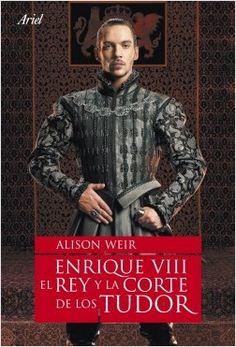 Enrique VIII, el rey y la corte de los Tudor | Planeta de Libros