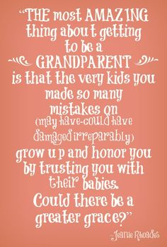 Discover and share Quotes About Grandchildren From Grandparents. Explore our collection of motivational and famous quotes by authors you know and love. Grandmother Quotes, Grandma And Grandpa, Grandma Sayings, Son Sayings, Nana Quotes, Humorous Sayings, Time Quotes, Quotes About Grandchildren, Grandkids Quotes