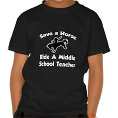 Save a Horse, Ride a Middle School Teacher Tee T Shirt, Hoodie Sweatshirt