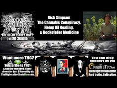 Rick Simpson |The Cannabis Conspiracy, Hemp Oil Healing, & Rockefeller M...