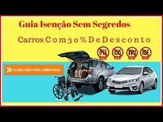 Guia Isenção Sem Segredos – Como Comprar Carro Com Até 30% De Desconto – Compra De Carros Para Deficientes – Carro Com Isenção