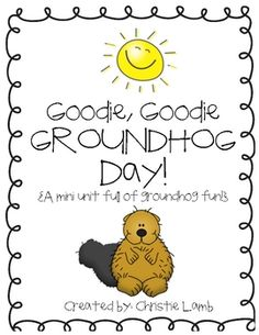 FREE-Goodie Goodie Groundhog Day!