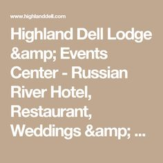 Highland Dell Lodge & Events Center - Russian River Hotel, Restaurant, Weddings & Live Music