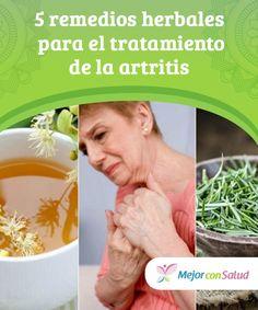 5 remedios herbales para el #tratamiento de la artritis   Las propiedades de algunas hierbas pueden ser útiles para complementar el tratamiento de la #artritis. ¿Te aqueja esta #condición? Descubre 5 remedios. #RemediosNaturales