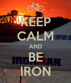 KEEP CALM AND BE IRON. Another original poster design created with the Keep Calm-o-matic. Buy this design or create your own original Keep Calm design now. Triathlon Motivation, Training Motivation, Fitness Motivation, Fitness Quotes, Ironman Triathlon, Triathlon Training, Triathlon Humor, Triathlon Tattoo, Ironman Arizona