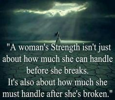 I know I have the strength to get through this-I'm just tired of having to be strong.