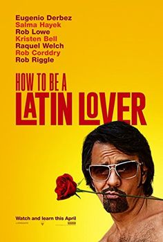 Raquel Welch, Salma Hayek, Rob Lowe, Kristen Bell, and Eugenio Derbez in How to Be a Latin Lover Film 2017, Hd Movies Online, Tv Series Online, Raquel Welch, Salma Hayek, Kristen Bell, Free Movie Downloads, Version Francaise, Imdb Movies