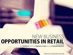 new-business-opportunities-in-retail-4444049 by Helge Tennø via Slideshare