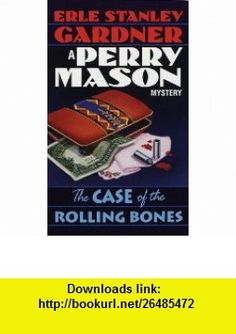 The Case of the Rolling Bones (A Perry Mason Mystery) (9780345329790) Erle Stanley Gardner , ISBN-10: 0345329791  , ISBN-13: 978-0345329790 ,  , tutorials , pdf , ebook , torrent , downloads , rapidshare , filesonic , hotfile , megaupload , fileserve