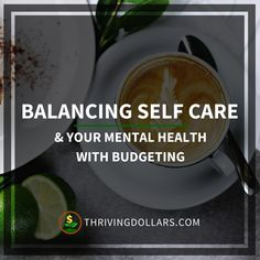 Balancing Self Care & Your Mental Health With Budgeting | ThrivingDollars