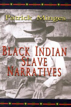 Black Indian Slave Narratives: Few people realize that Native Americans were enslaved right alongside the African Americans . Fewer still realize that many Native Americans owned African Americans and Native Americans from other tribes. From the interviews with former slaves that were collected by the Federal Writers' Project during the 1930s, this volume offers 27 of the most absorbing firsthand testimonies about African American and Native American relationships in the 19th century…