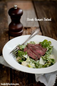 Steak Ceasar Salad | Foods of Our Lives