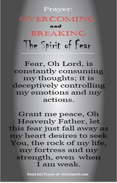 "Prayer: Overcoming and Breaking the Spirit of Fear - Hebrews 13:6 So we may boldly say: ""The LORD is my helper; I will not fear. What can man do to me?"""