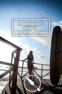 The ultimate backpacker's guide to Montanita, Ecuador - surfer's paradise