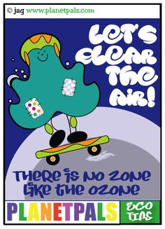 Sept 16 is Ozone Day!  Learn about the ozone with Planetpals Dusty!  He says there is no zone like thew ozone :) http://www.planetpals.com/ozone_layer.html