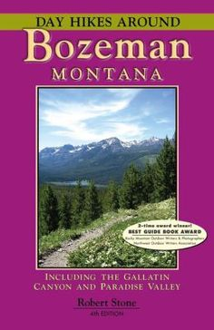 Day Hikes Around Bozeman, Montana, 4th Edition