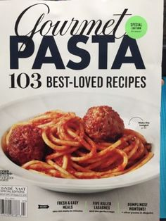 GOURMET PASTA : 103 Best Loved Recipes : Special Edition  in Books, Magazine Back Issues | eBay
