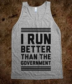 Hahaha....good motivational workout tank...cause even I run faster!!