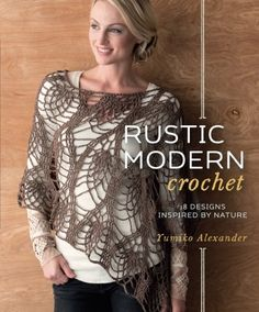 Rustic Modern Crochet 18 Designs Inspired by Nature -- You can find more details by visiting the image link.