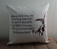 Sunbrella Indoor Outdoor Pillow Cover, Velveteen Rabbit Quote Embroidered Pillow, Throw Pillow. Canvas Pillow Cover, Velveteen Rabbit Quote