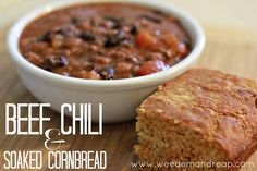 Weed 'em and Reap: Beef Chili & Soaked Cornbread