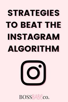 Strategies to beat the Instagram algorithm and get your posts in front of your target audience. Grow your following and boost your engagement with these #Instagram strategies.// The Boss Babe Co.