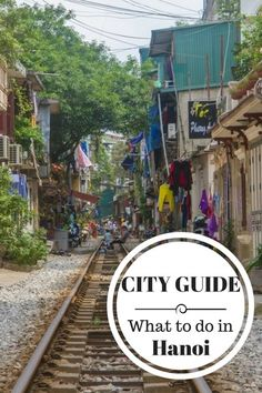 City Guide What to do in Hanoi Vietnam