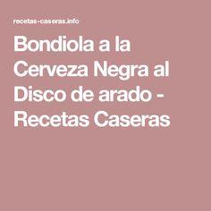 Bondiola a la Cerveza Negra al Disco de arado - Recetas Caseras