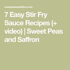 7 Easy Stir Fry Sauce Recipes (+ video) | Sweet Peas and Saffron