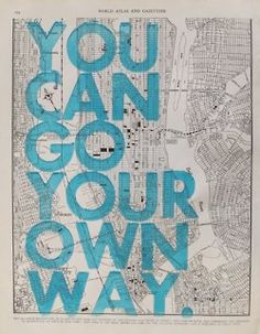 Your own way.