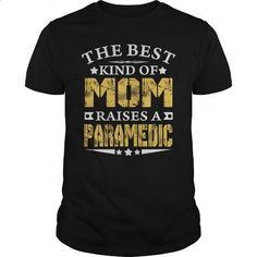 THE BEST MOM RAISES A PARAMEDIC SHIRTS - #womens #mens sweatshirts. MORE INFO => https://www.sunfrog.com/Jobs/THE-BEST-MOM-RAISES-A-PARAMEDIC-SHIRTS-Black-Guys.html?60505