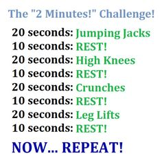 2 minute challenge  Even  can do this with the kids around. :-)