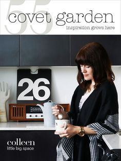 Covet Garden Issue 55 April/May 2015 Art Director Colleen's condo is is small in square footage, but big in ideas. Photography by Jodi Pudge. covetgarden.com