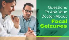 [BLOG POST] Questions To Ask Your Doctor About Focal Seizures Types Of Seizures, Epilepsy Types, Alternative Therapies, Alternative Treatments, Seizure Disorder, Primary Care Physician, Cognitive Behavioral Therapy