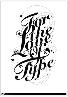 For The Love Of Type by Andrew Footit, via Flickr