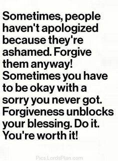 Forgiveness unblocks your blessings...